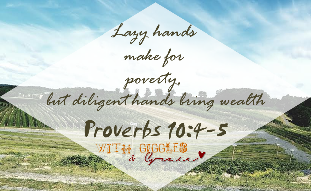 Diligent Hands Proverbs 10 4-5 With Giggles & Grace